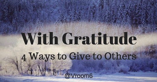 With Gratitude - 4 Ways to Give to Others