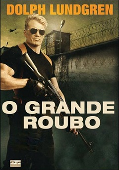 O Grande Roubo Torrent 1080p / 720p / BDRip / Bluray / FullHD / HD Download
