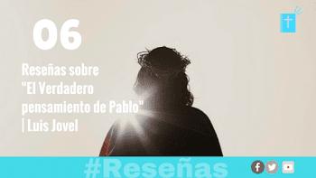 06 Reseñas sobre El verdadero pensamiento de Pablo | Luis Jovel