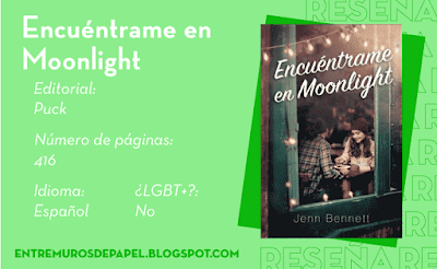 Encuéntrame en Moonlight. Editorial Puck. 416 páginas. Español. ¿LGBT+? No