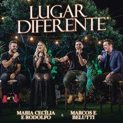 Baixar Lugar Diferente - Maria Cecília e Rodolfo Part. Marcos e Belutti Mp3