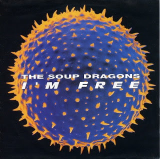 I'm Free - The Soup Dragons
