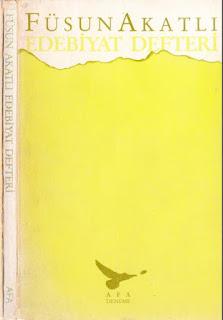 Füsun Akatlı - Toplu Eserleri - 09 - Edebiyat Defteri