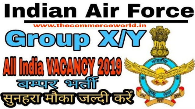 Indian Air Force Air Force Group X / Y Online Form 2019. Indian Air Force X/Y Group (01/2020) Online Application Form 2019. Those Candidates who are interested in the vacancy details & completed all eligibility criteria can read the Notification & Online Apply.