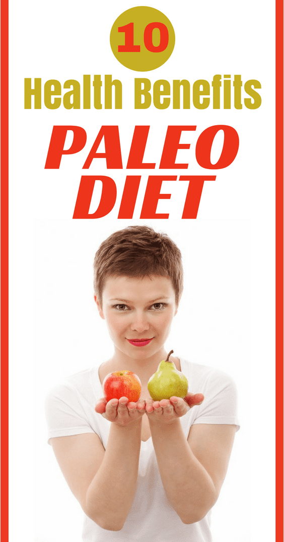 Mind Blowing Health Benefits Of The Paleo Diet