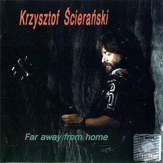 Krzysztof Ścierański - 1993 - Far Away From Home