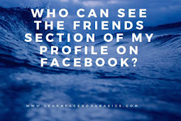 Who can see the Friends section of my profile on Facebook?