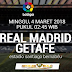 PREDIKSI AGEN BOLA TERPERCAYA - REAL MADRID VS GETAFE 4 MARET 2018