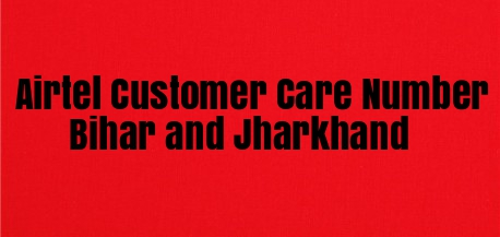 Airtel Customer Care Number Bihar and Jharkhand