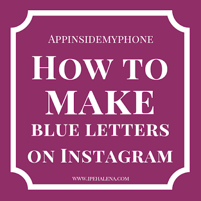 How to make letters blue on instagram