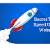 Secret Tips to Speed Up Your Website.!