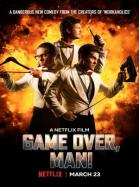 Game Over, Man! (2018)