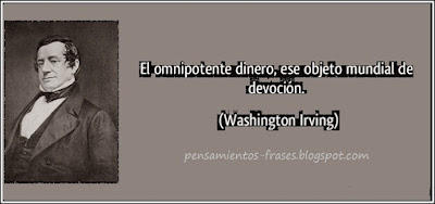 Frases Célebres El Omnipotente Dinero Washington Irving