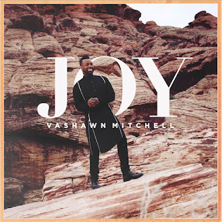 LYRICS: JOY BY VASHAWN MITCHELL