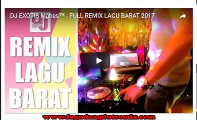 DJ Remix Lagu Lagu Barat Terbaru Nonstop 2017
