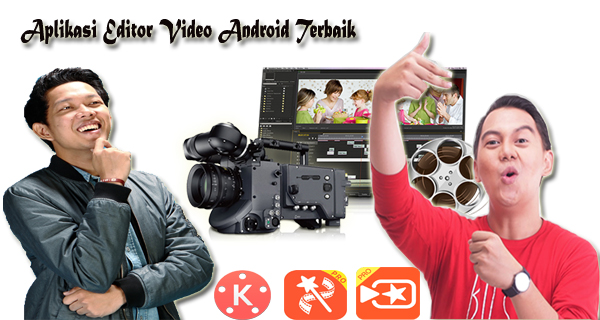 3 Aplikasi Edit Video Android Terbaik