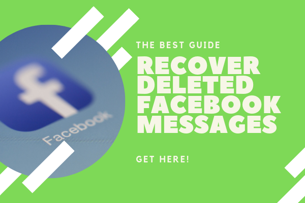 How To Get Deleted Messages From Facebook<br/>
