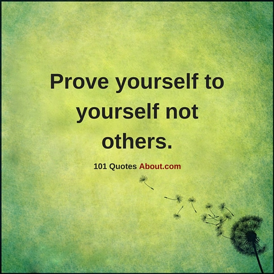 """Prove Yourself Quotes"""
