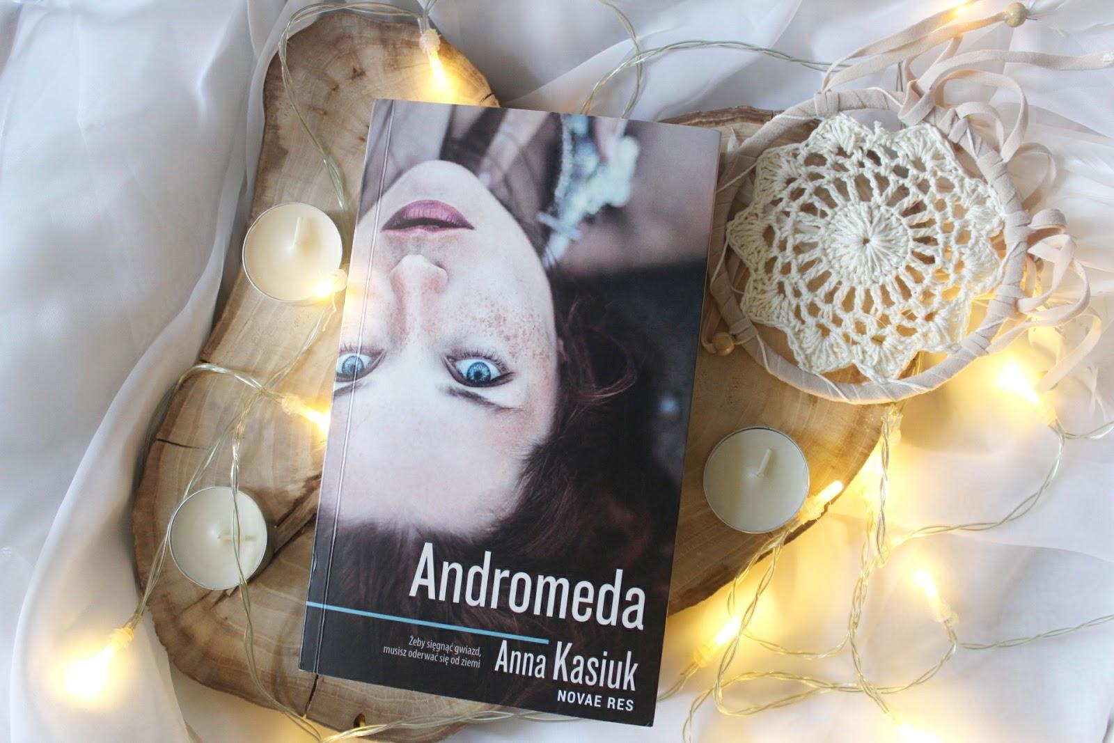 Andromeda, Anna Kasiuk, czyli powieść nie tylko dla nastolatków.