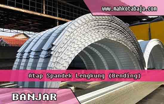 harga atap spandek lengkung Banjar