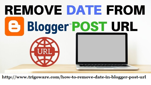 How to remove Date in blogger Post URL