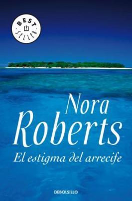 El Estigma Del Arrecife – Nora Roberts