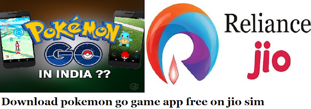 Pokemon GO app download india play free on Reliance Jio offer 2017