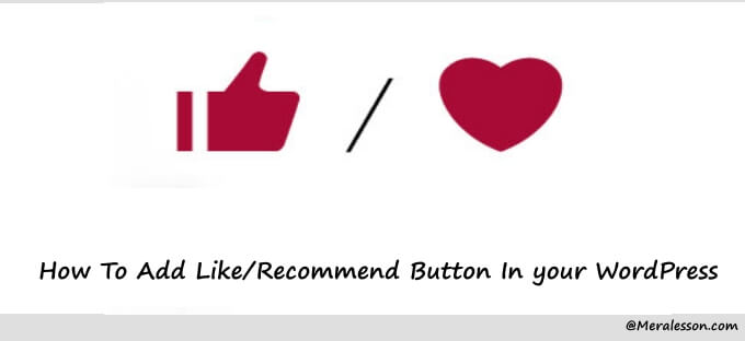 How To Add Like/Recommend Button In your WordPress