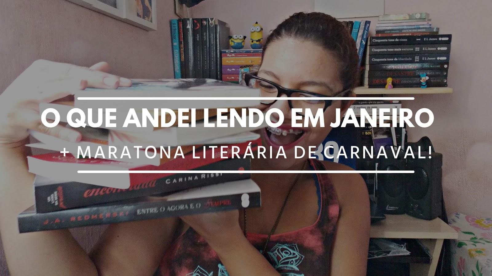 Leituras de Janeiro + Maratona Literária de Carnaval! | BLOG CONFIDENT