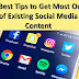 5 Best Tips to Get Most Out of Existing Social Media Content