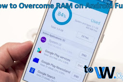 How to Overcome RAM on Android Full