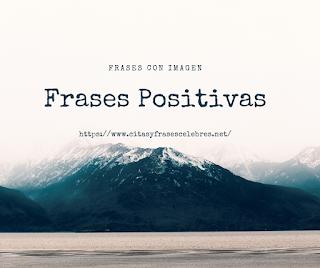 Comparte las mejores frases positivas en   https://www.citasyfrasescelebres.net/