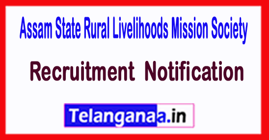 Assam State Rural Livelihoods Mission Society Recruitment Notification 2017