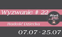 http://sklepikgosi.blogspot.com/2018/07/wyzwanie-22-radosc-dziecka.html