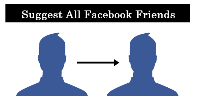 How to suggest all friends on Facebook at once - 2017