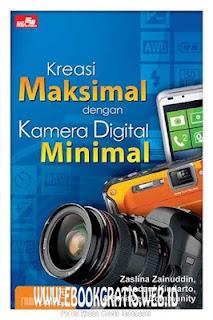 Ebook Kreasi Maksimal dengan Kamera Digital Minimal
