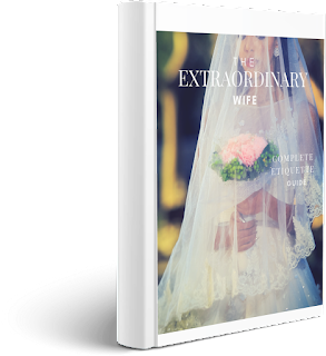 The Extraordinary Wife Complete Etiquette Guide
