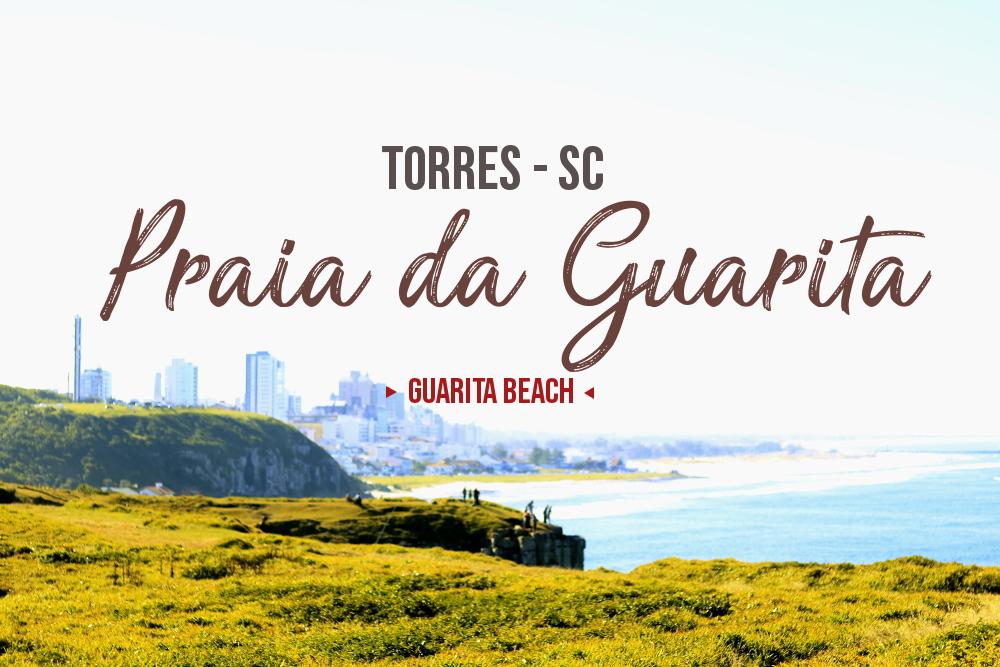 Conhecendo a Praia da Guarita!