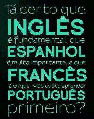 0a5ba14c4f3dcc7d49613abe50a0bf67 - Tá certo que ingles é fundamental, que espanhol é muito importante...