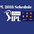 IPL 2018 Full Schedule: Date and Time of All the Matches