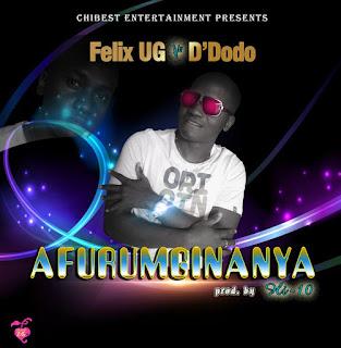 MUSIC: Felix UG ft Hi-10 – AFURUMGINANYA (prod.by Hi-10)