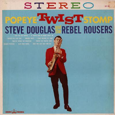 Steve Douglas & The Rebel Rousers - Popeye Twist & Stomp (1962)