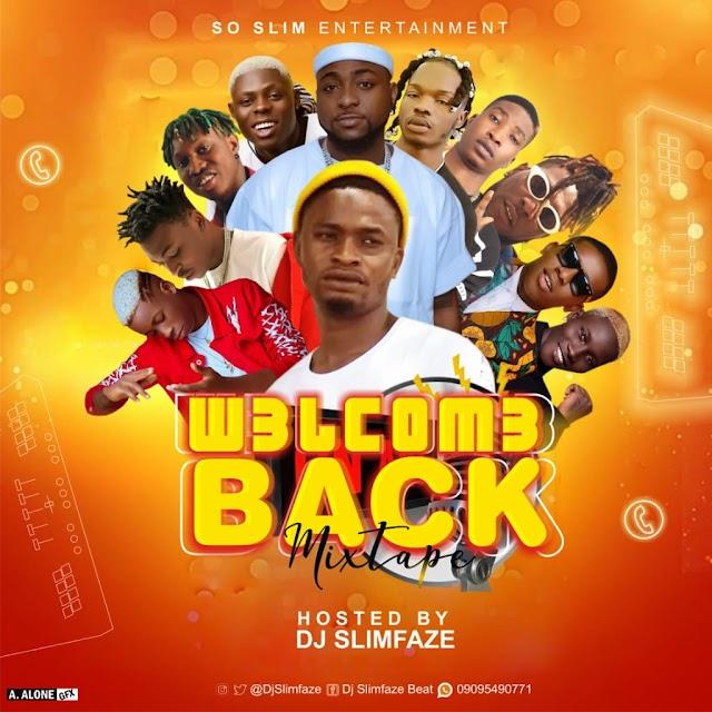 [Mixtape] Dj Slimfaze – Welcome Back Mixtape
