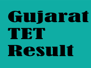 Gujarat TET Result (GTET Cut off Marks Merit List Online)