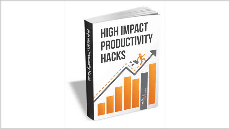 High Impact Productivity Hacks - 100% Free eBook