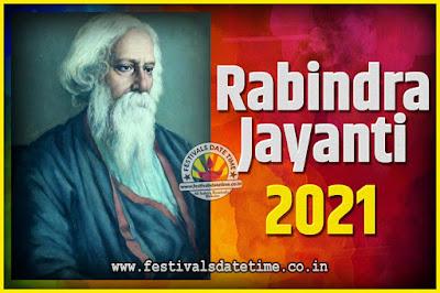 2021 Rabindranath Tagore Jayanti Date and Time, 2021 Rabindra Jayanti Calendar