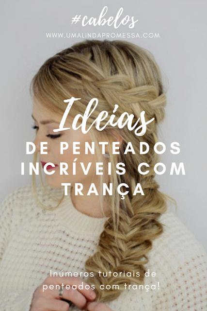 Ideias de penteados com tranças incríveis