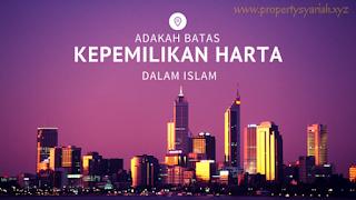 Adakah Batas Kepemilikan Harta dalam Islam?