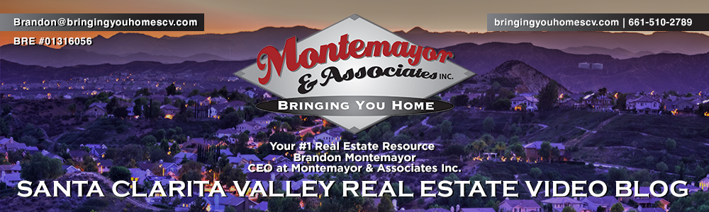 Santa Clarita Valley Real Estate Video Blog with Brandon Montemayor
