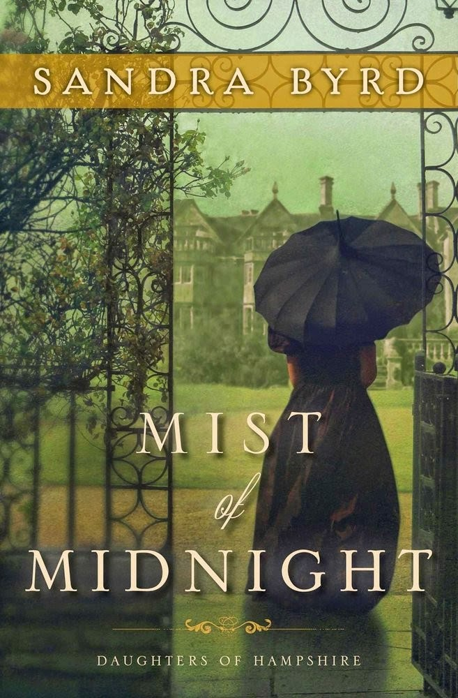 Mist of Midnight (Daughters of Hampshire, Bk 1) by Sandra Byrd